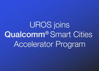 UROS joins Qualcomm Smart Cities Accelerator Program